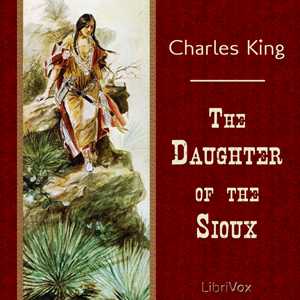 Daughter of the Sioux(2311) by  Charles King audiobook cover art image on Bookamo