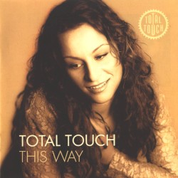 Total Touch - I'll Say Goodbye