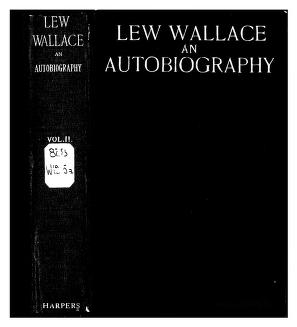 Lew Wallace; an autobiography .. : Wallace, Lew, 1827-1905 : Free Download,  Borrow, and Streaming : Internet Archive