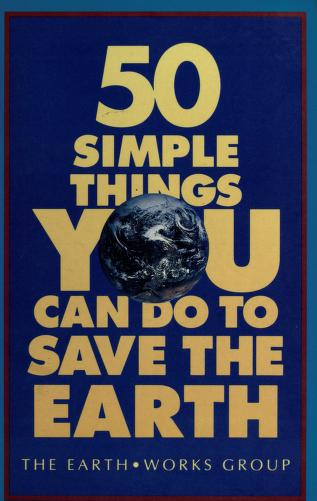 Cover of: 50 simple things you can do to save the earth by Earth Works Group (U.S.)