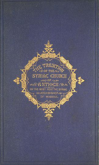 Cover of: The tradition of the Syriac Church of Antioch | Cyril Benham Benni
