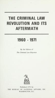 Cover of: The Criminal law revolution and its aftermath, 1960-1971 | by the editors of the Criminal law reporter.