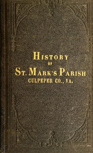 A History of St. Mark's Parish, Culpeper County, Virginia by Philip Slaughter
