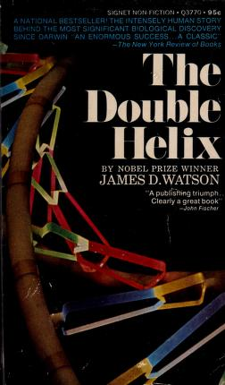 The double helix; a personal account of the discovery of the structure of DNA by James D. Watson