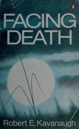 Cover of: Facing death | Robert Kavanaugh