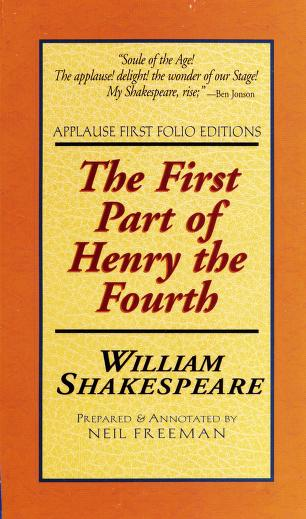 The first part of Henry the Fourth by William Shakespeare