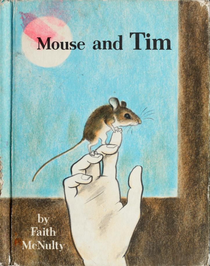 Mouse and Tim by Faith McNulty
